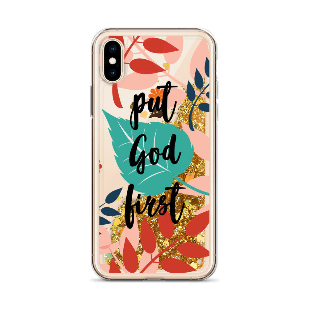 PUT GOD FIRST | Floral & inspirational Liquid Glitter iPhone Case