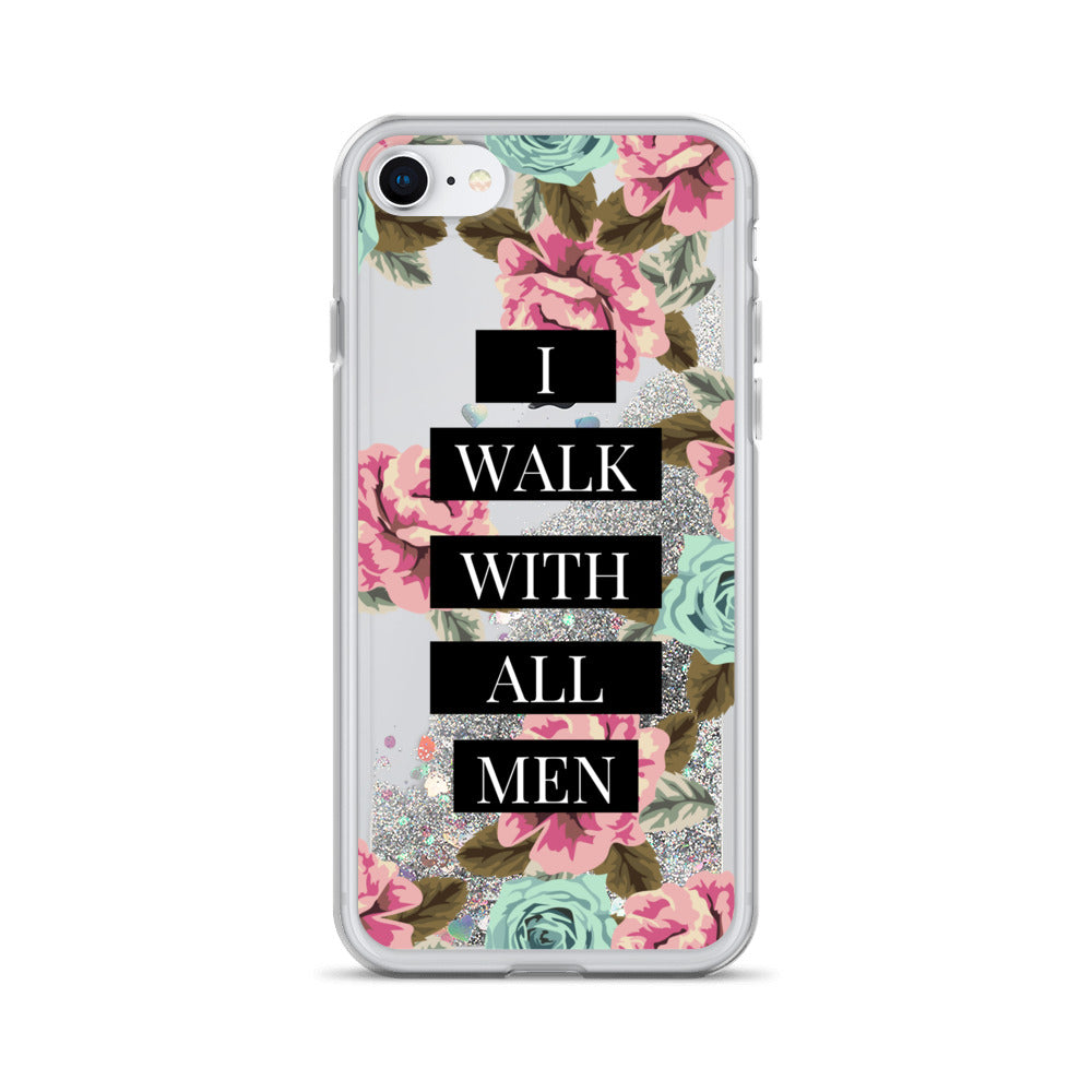 I walk with all men | Inspirational Liquid Glitter iPhone Case