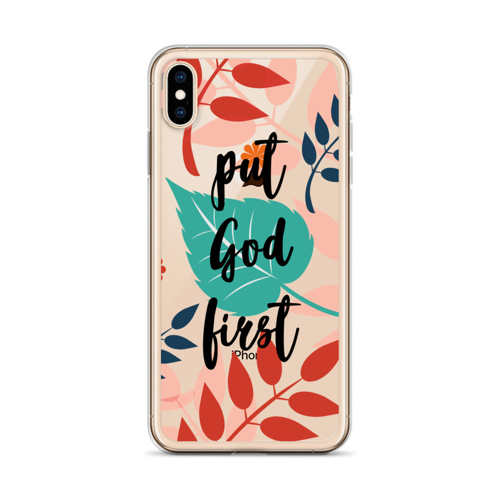 PUT GOD FIRST | Floral & inspirational iPhone Case