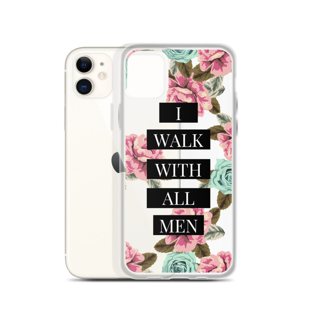 I walk with all men | Inspirational transparent iPhone Case