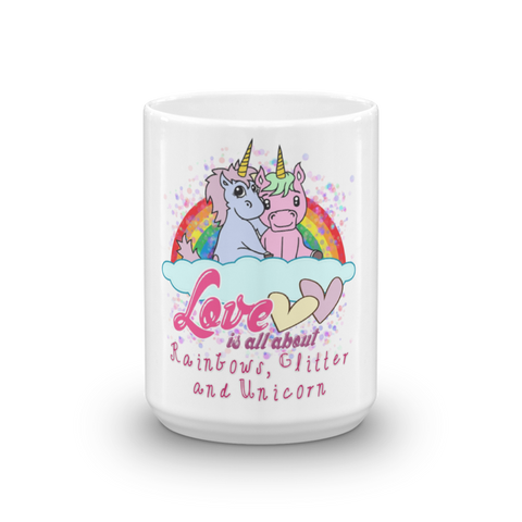 Love is All About Rainbows, Glitter And Unicorn Valentines Mug - KayZ Pro