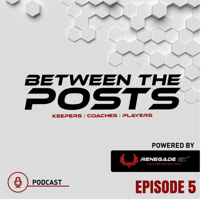 Between The Posts Ep. 5: What Happens When They Score Against You? | Positive Thinking For Goalkeepers (& Loris Karius) |