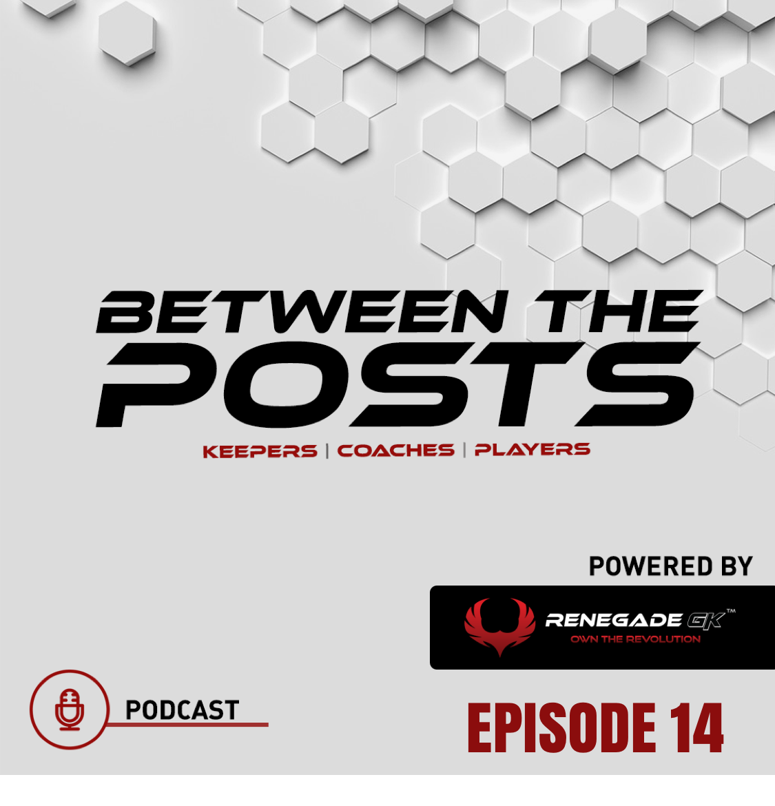 Between The Posts Ep. 14: So, You Want To Play College Soccer? |Part 2 of 2|