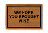 we hope you brought wine doormat