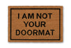 i am not your doormat