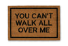 you can't walk all over me doormat