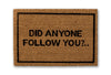 did anyone follow you doormat