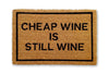 cheap wine is still wine doormat