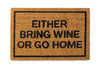 either bring wine or go home doormat