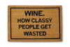 wine how classy people get wasted doormat