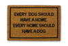 every dog should have a home doormat