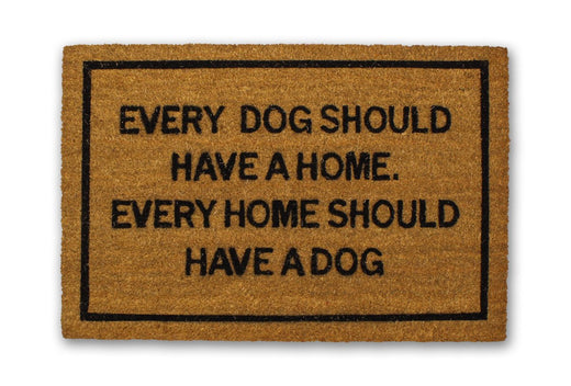 Every Dog Should Have A Home Funny Doormat
