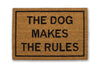 the dog makes the rules doormat