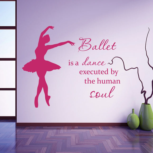 Vinyl Wall Decal Quote Ballet is a Dance Executed by the Human Soul Art Dancer Ballerina Wall Sticker for Girl Room School