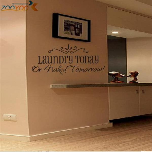laundry today or naked tomorrow quote wall decals decorative removable vinyl wall stickers
