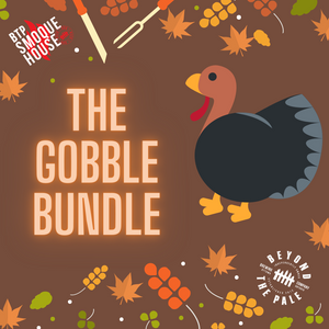 The Gobble Bundle - (Pick up only/No Deliveries/No Shipping)