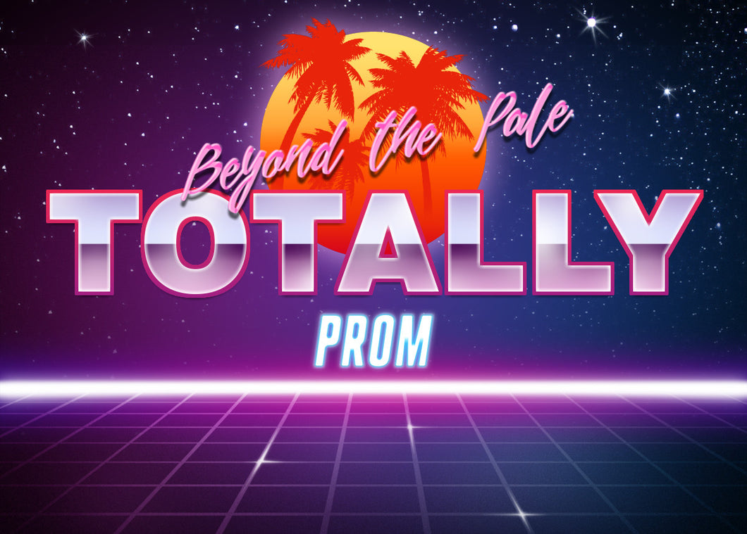 Beyond the Pale Presents Totally Prom!