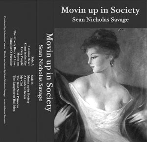 Sean Nicholas Savage - 'Movin Up In Society' Cassette
