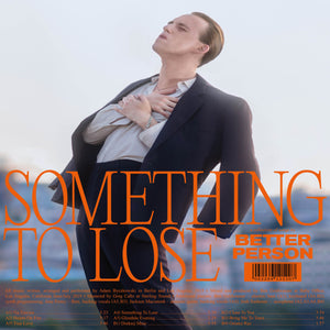 "Better Person - ""Something To Lose"""