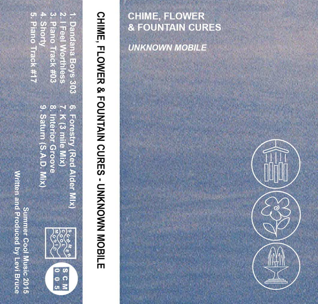 Unknown Mobile - Chime, Flower & Fountain Cures (Cassette)