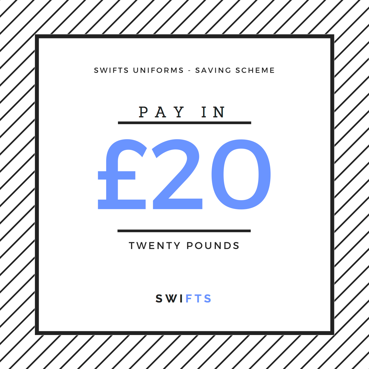 Add £20 - Swifts Uniforms