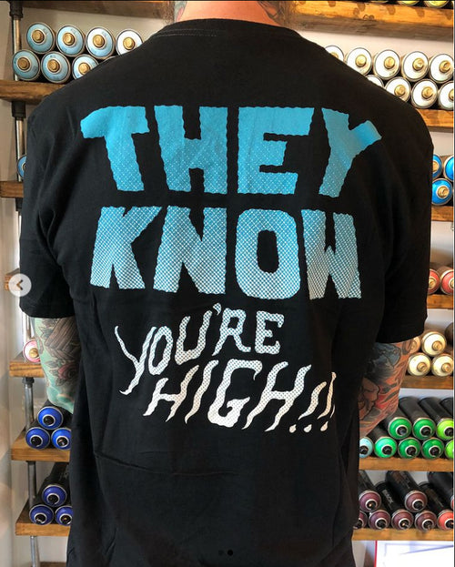They Know You're High Tee