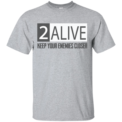 Keep Your Enemies Closer (2 Alive) T-Shirt