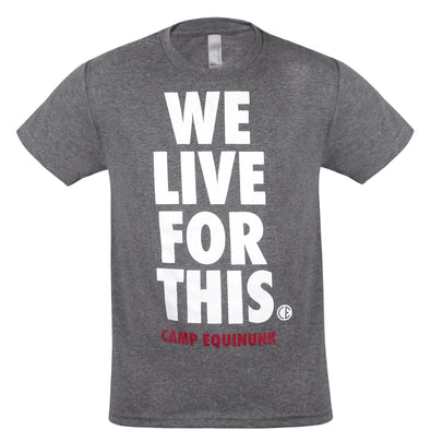 "CE ""WE LIVE FOR THIS"" T-Shirt"