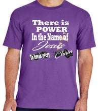 There is power in the name of Jesus Break every chain shirt