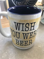 Coffee Mugs 15 oz with blue interior- Wish you were beer 2