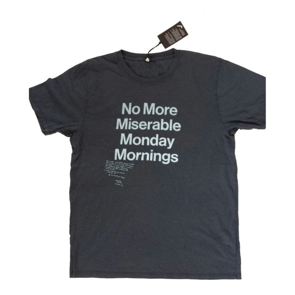 No More Miserable Monday Mornings T-shirt