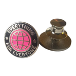 Everything for Everyone Enamel Badge