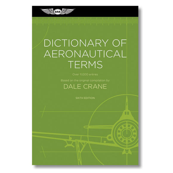 ASA - Dictionary of Aeronautical Terms 6th Ed - Pilot Resources & More