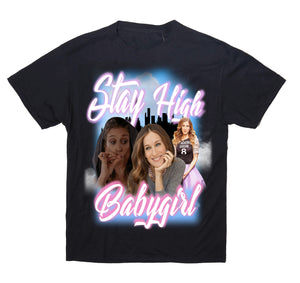 STAY HIGH BABYGIRL TEE