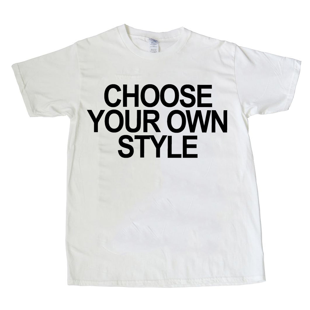 CHOOSE YOUR OWN TEE!