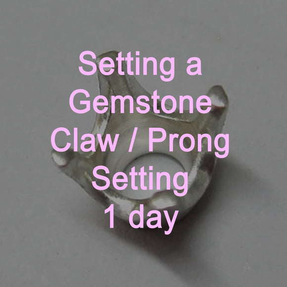 Setting a Gemstone - Claw / Prong Setting
