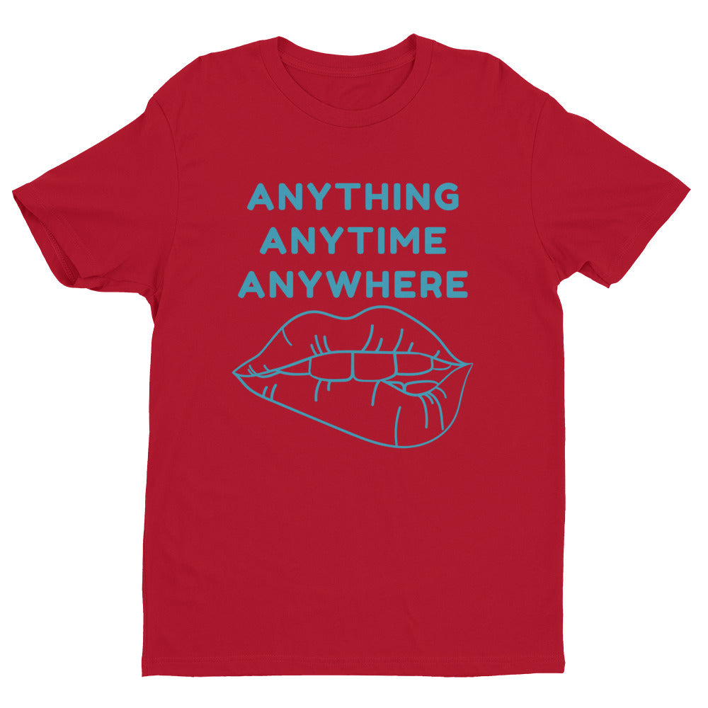 ANYTHING ANYTIME ANYWHERE Short Sleeve T-shirt