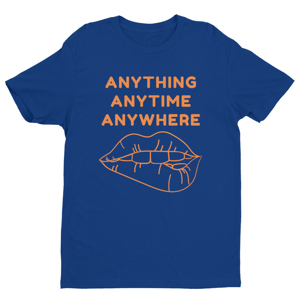 ANYTHING ANYTIME ANYWHERE Sleeve T-shirt