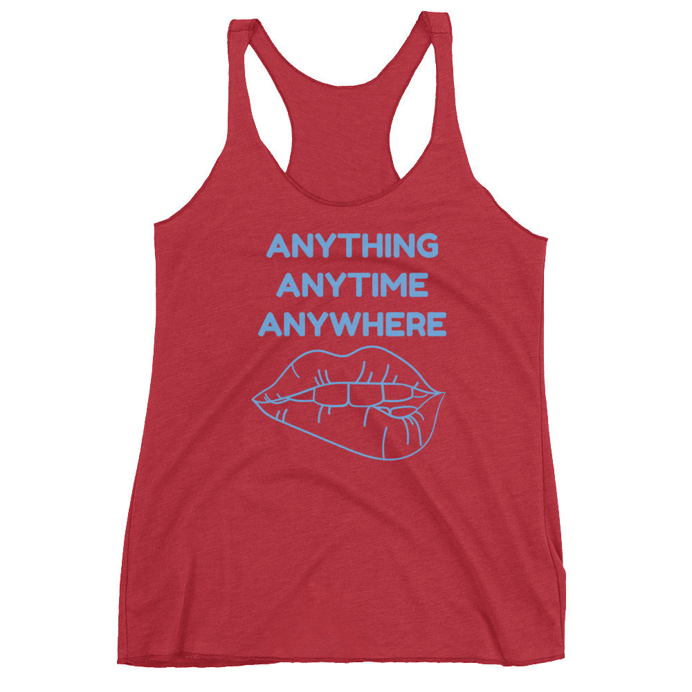 ANYTHING ANYTIME ANYWHERE Women's Racerback Tank