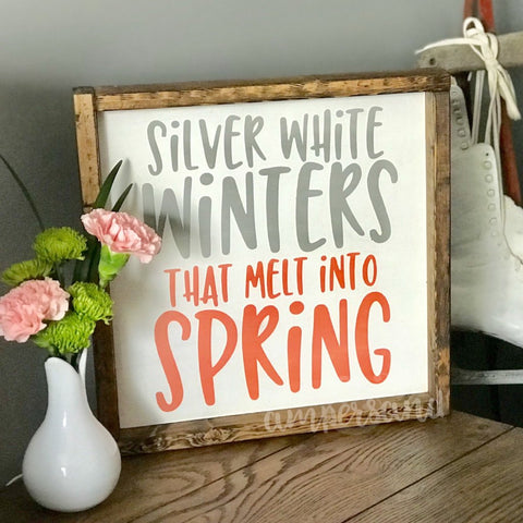 "Silver White Winters That Melt Into Spring Large Shelf Sitter Sign | 13""x13"""