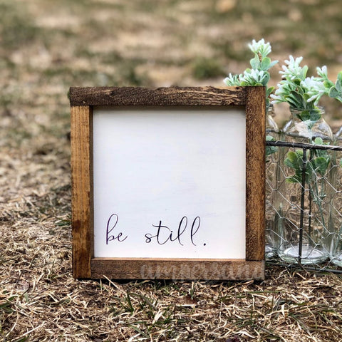 "Be Still Mini Shelf Sitter Sign | 7""x7"""