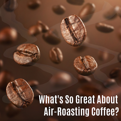 Air Roasting Coffee