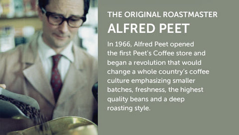 Alfred Peet - The original coffee roastmaster