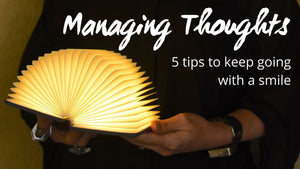Managing Thoughts - 5 tips to keep going with a smile