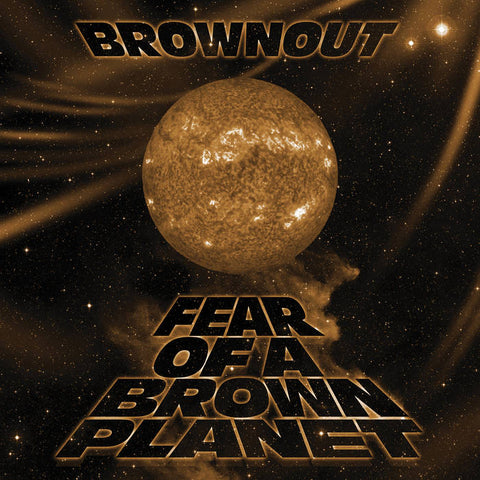 LIMITED RUN: Brownout 'Fear of a Brown Planet' Album