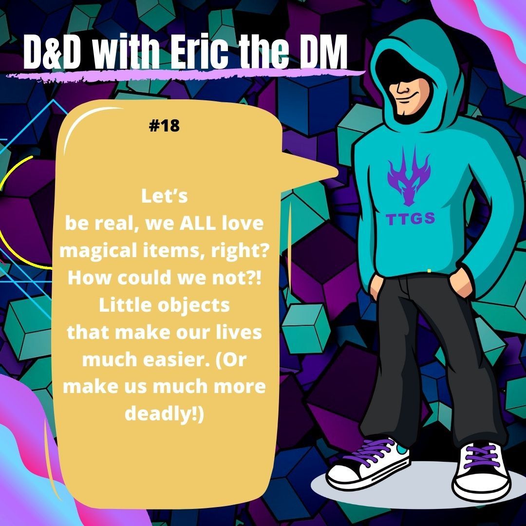 D&D WITH ERIC THE DM #18: Magical Items