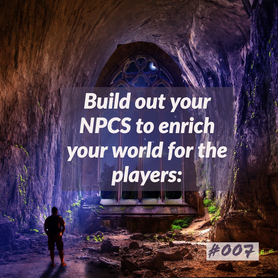 D&D Tips n Tricks #7 | Build out your NPCS to enrich your world for the players