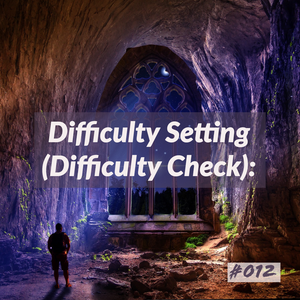 D&D Tips n Tricks #12 | Difficulty Setting (Difficulty Check)