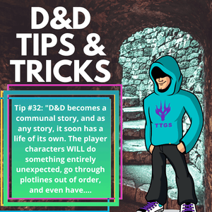 D&D Tips n Tricks #32 | Be Prepared for Growth - Dungeons and Dragons becomes a communal story, and as any story, it soon has a life of its own. The player characters WILL do something entirely unexpected, go through plotlines out of order, and...