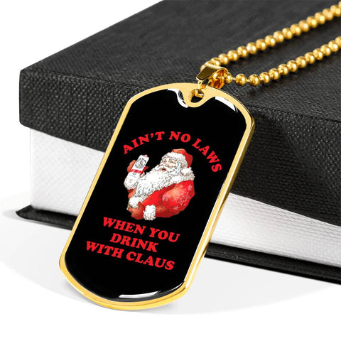 Ain't No Laws Drink With Claus Dog Tag